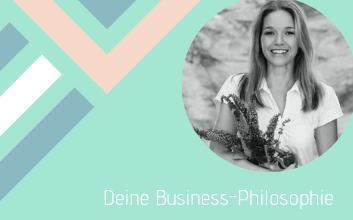 Deine Businessphilosophie