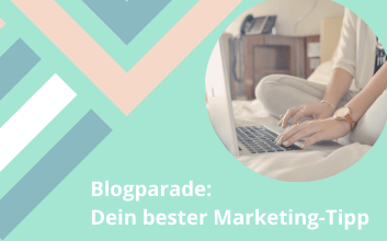 Blogparade: Dein bester Marketing-Tipp