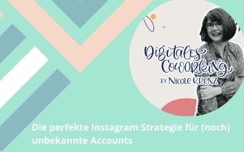 Die perfekte Instagram Strategie für (noch) unbekannte Accounts